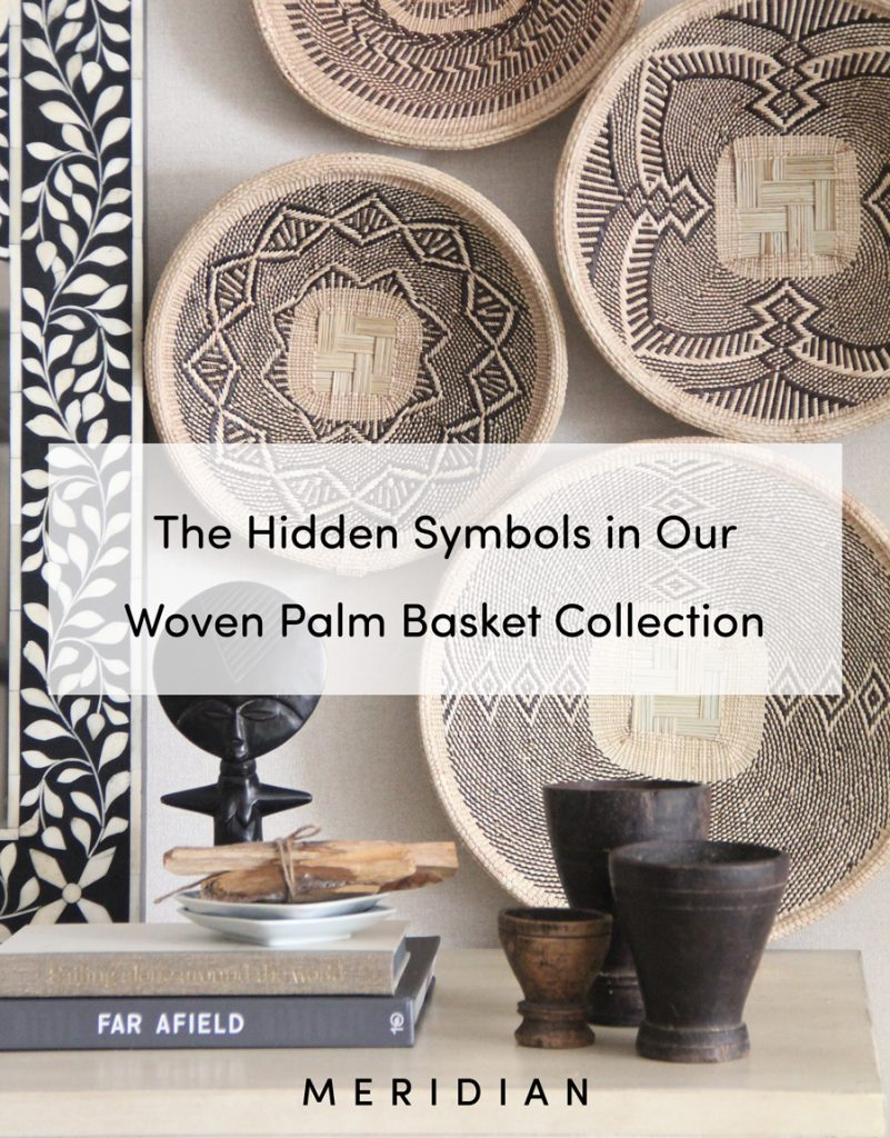 Meridian | The Hidden Symbols in Our Woven Palm Basket Collection